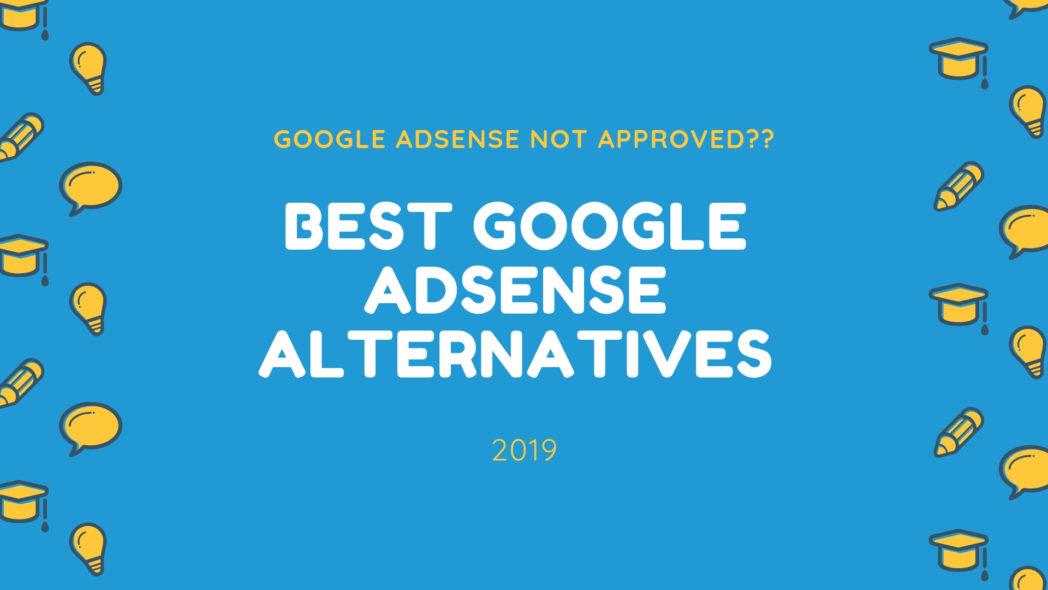 Best Google Adsense Alternatives 2019 Updated Bloginstallcom